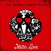 The Broken Family Band - Hello Love