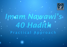 Imam Nawawi's 40 Hadith (Practical approach)