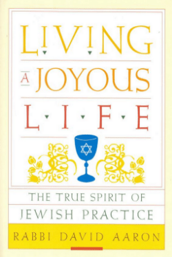 Living a Joyous Life by Rabbi David Aaron