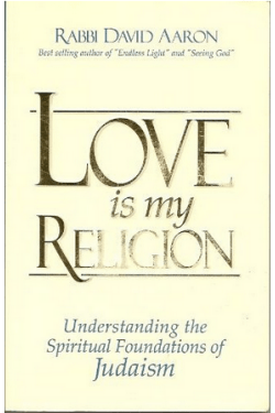 Love is My Religion by Rabbi David Aaron
