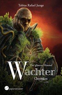 Die Wächter-Chroniken - Der gläserne Himmel