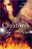 Black Sacrament (Part 1 Creatures of Fire Serial) by J.B. Brooklin