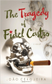 jc_the_tragedy_of_fidel_castro