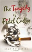 The Tragedy of Fidel Castro by João Cerqueira