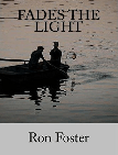 Fades the Light by Ron Foster