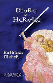 Diary of a Heretic by Kathleen Maher