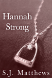 Hannah Strong by S.J. Matthews