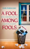 A Fool Among Fools by John Terracuso