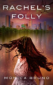 Rachel's Folly by Monica Bruno
