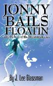Jonny Bails Floatin and the Luck of the Bioluminescence by J. Lee Glassman
