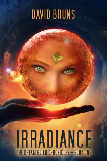 Irradiance: The Dream Guild Chronicles – Book One by David Bruns
