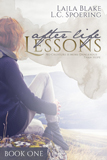 After Life Lessons by Laila Blake and L.C. Spoering