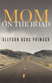Mom on the Road by Allyson Ochs Primack