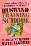Husband Training School by Ruth Harris