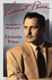 Vincent Price: A Daughter's Biography by Victoria Price