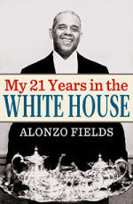 My 21 Years in the White House by Alonzo Fields
