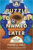 A Puzzle to Be Named Later: A Puzzle Lady Mystery by Parnell Hall
