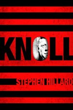 Knoll: The Last JFK Conspiracist by Stephen Hillard