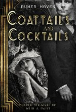 Coattails and Cocktails: Murder with a Twist by Rumer Haven