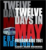 Twelve Days In May: Freedom Ride 1961 by Larry Dane Brimner