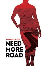 Need More Road by Stephen Jared