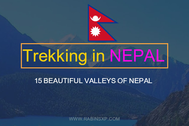 15 Beautiful Valleys of Nepal - Trekking in Nepal by Rabins XP