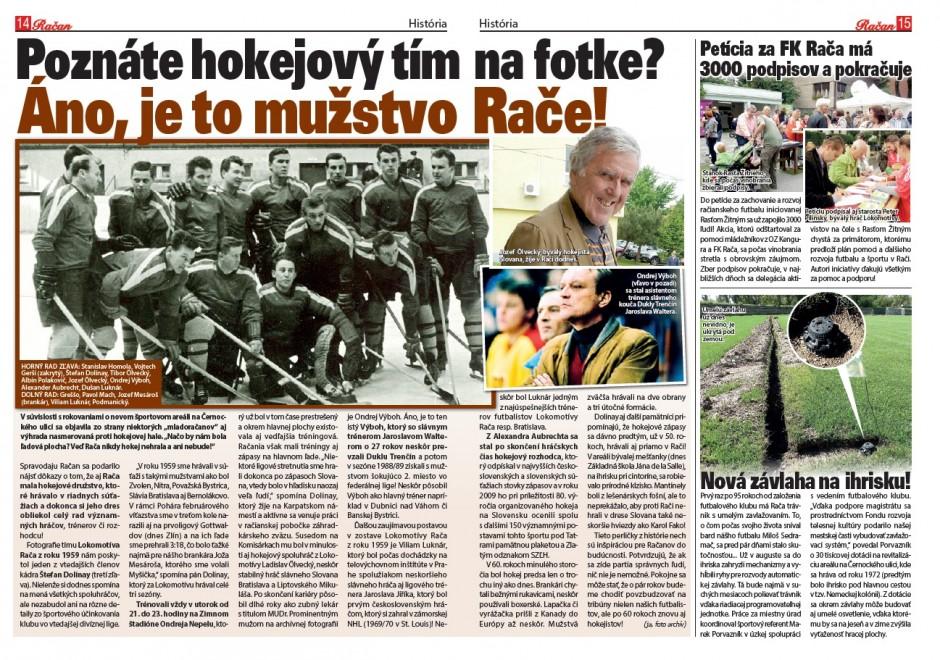 Spravodaj Račan informoval o hokejovom tíme Lokomotíva Rača v rozsiahlej reportáži v roku 2014.