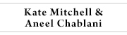Aneel Chablani & Kate Mitchell