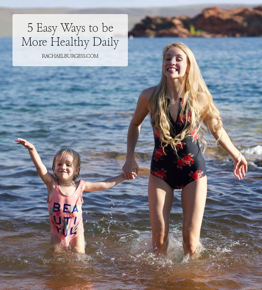 5 Easy Ways Be More Healthy | Rachael Burgess