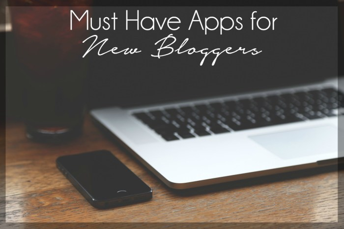 Here are the must have apps for new bloggers