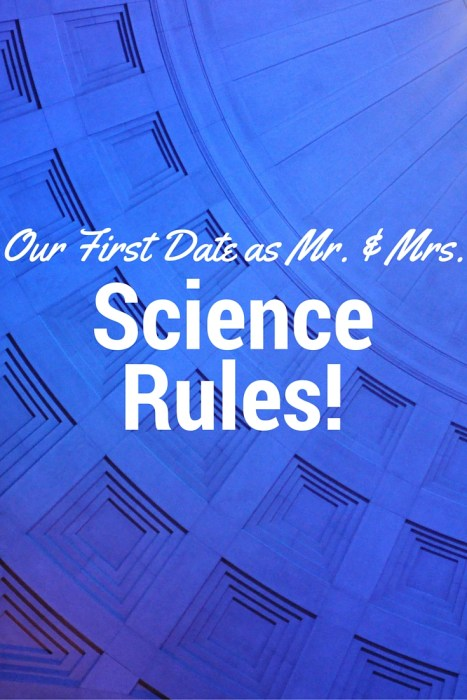 """Our First Date as Mr. Mrs."""" Science Rules!"""