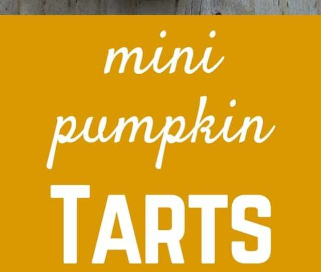 These Mini Pumpkin Tarts Are A Quick And Easy No Bake Treat They