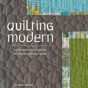 Quilting Modern - Jacquie Gering