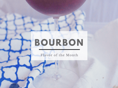 Flavor of the Month: Bourbon