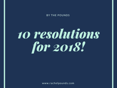 10 New Year's Resolutions for 2018!