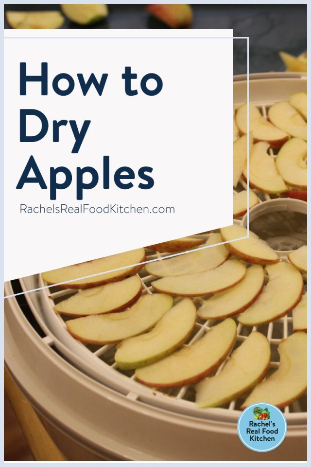 Learn how to dry apples in the food dehydrator, without a lot of fuss. #RachelsRealFoodKitchen #driedapples #dehydrating