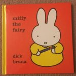 Mad About The Bunny? Miffy The Fairy Is A Magic Read!