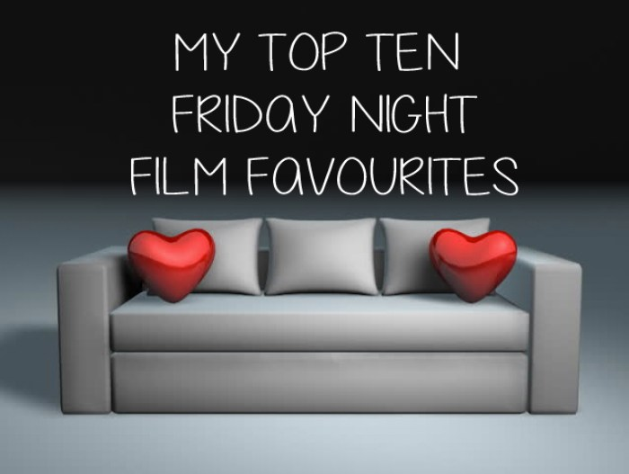 Films For A Friday - My Top Ten Favourite Rom-Coms