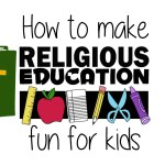 How to Make Religious Education Fun for Kids