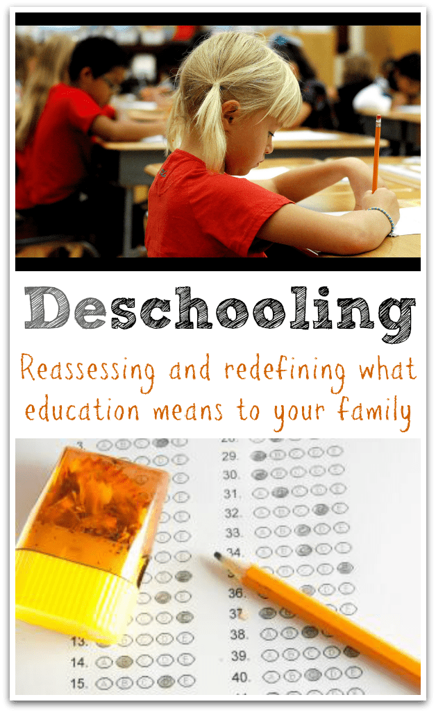 Deschooling - reassessing and redefining what education means to your family