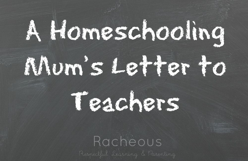 A Homeschooling Mum's Letter to Teachers