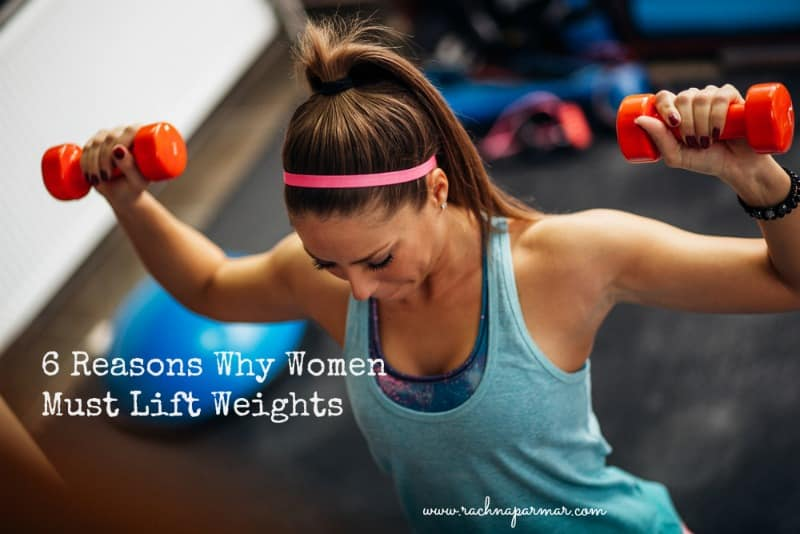 6 Reasons Why Women Must Lift Weights