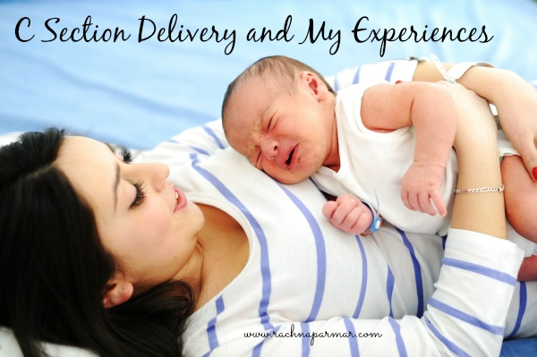 C Section Delivery and My Experiences