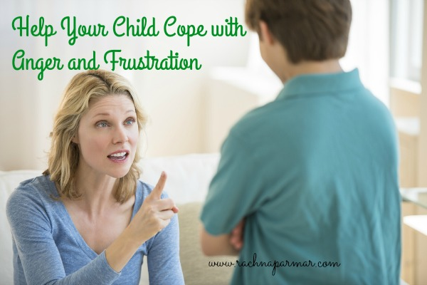 How to Help Your Child Deal with Anger and Frustration?