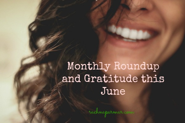 Monthly Roundup and #Gratitude This June
