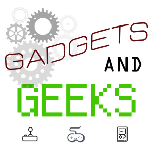 Gadgets and Geeks
