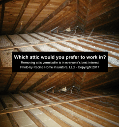 attics that have already had the asbestos containing vermiculite insulation removed is the way to go removal first means the home is worth more  [ 900 x 960 Pixel ]