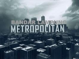 Kota Bandar Lampung Diproyeksikan Menjadi Kota Metropolitan