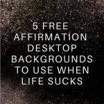 5 FREE AFFIRMATION BACKGROUNDS