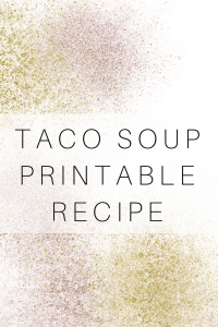 Taco Soup Printable Recipe